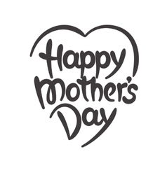 Happy mothers day hand-drawn lettering vector