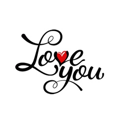 Love you - hand lettering handmade calligraphy vector