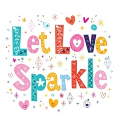 Let love sparkle typography lettering decorative vector