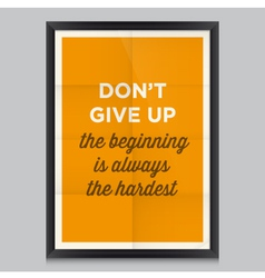 Motivation quote dont give up vector