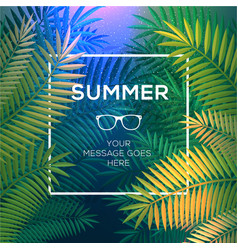 Summer tropical concept paradise with palm leaves vector