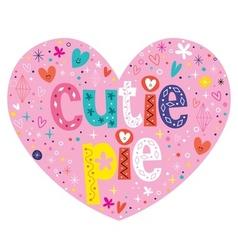 Cutie pie heart shaped lettering design vector