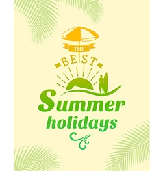 Summer holidays poster typography design vector