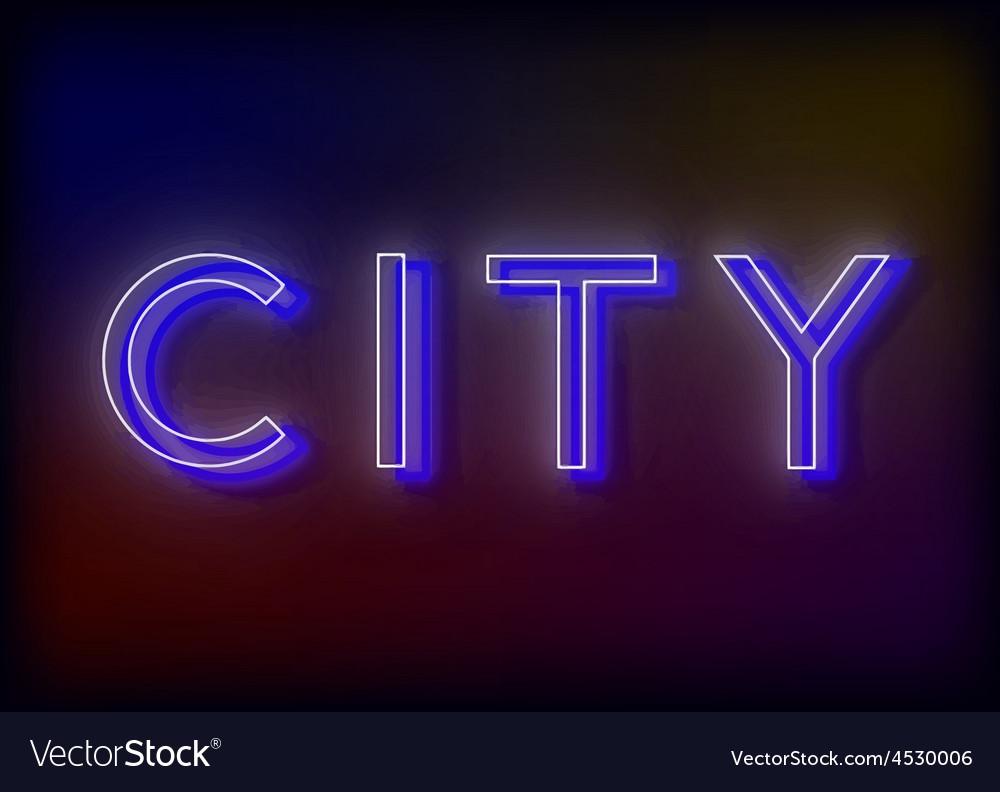 Neon citi citi neon sign vector   Price: 1 Credit (USD $1)