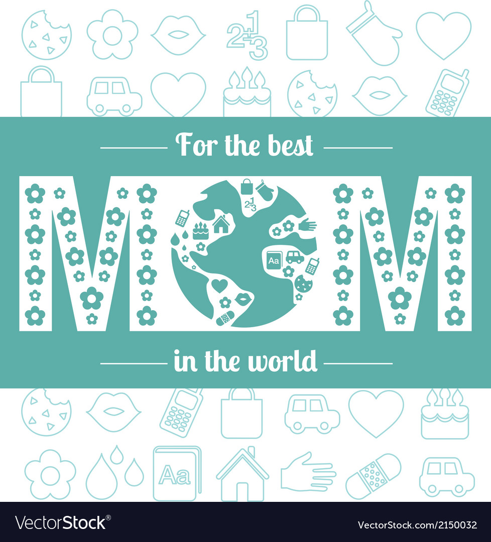 For the best mom in the world vector | Price: 1 Credit (USD $1)