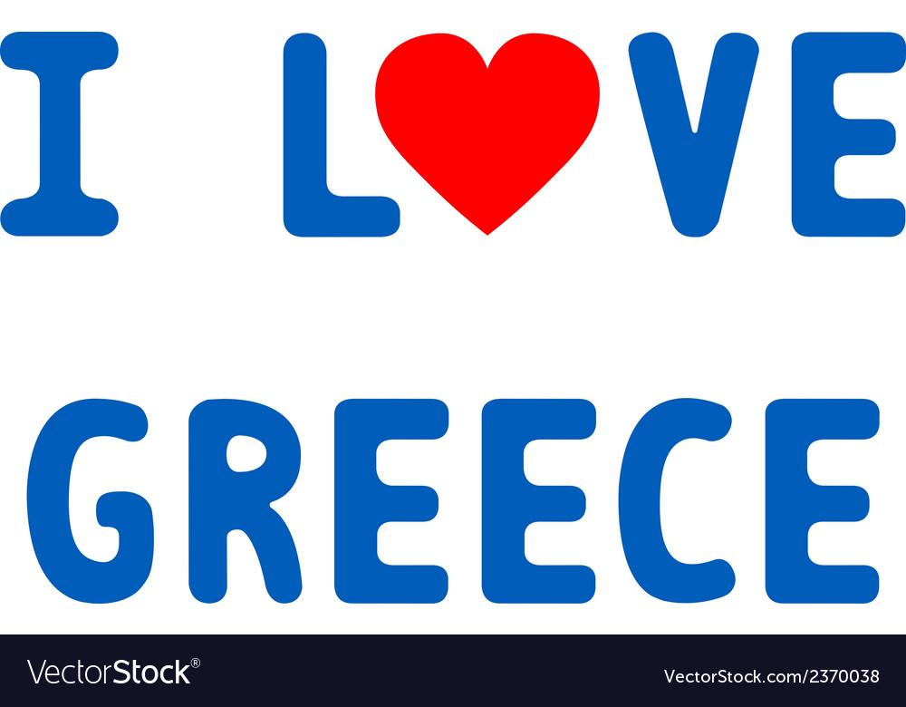 I love greece4 vector | Price: 1 Credit (USD $1)