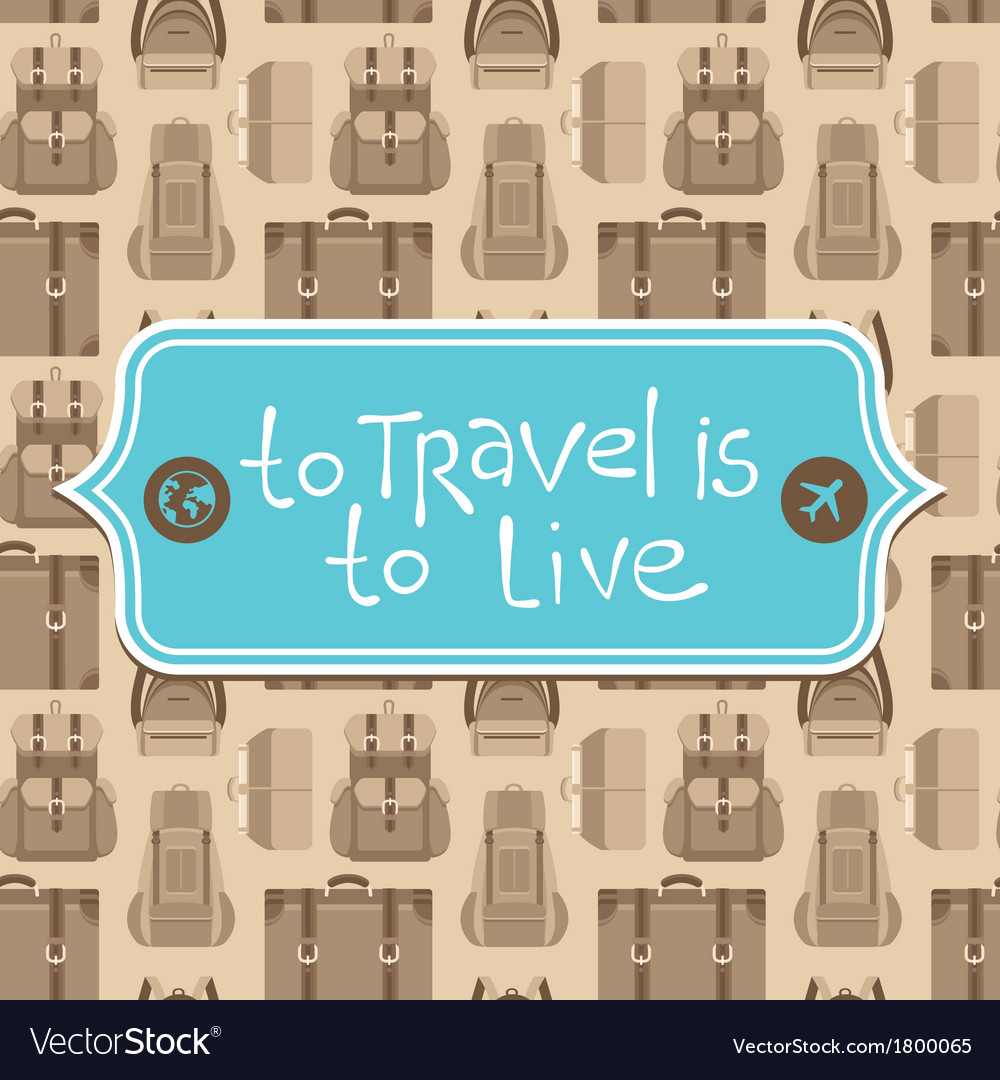 To travel is to live vector | Price: 1 Credit (USD $1)
