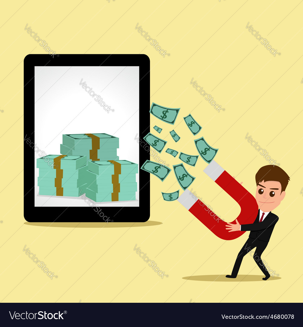 Businessman use magnet attracts money form tablet vector | Price: 1 Credit (USD $1)