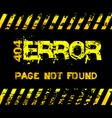 404 error - page not found - grunge message vector