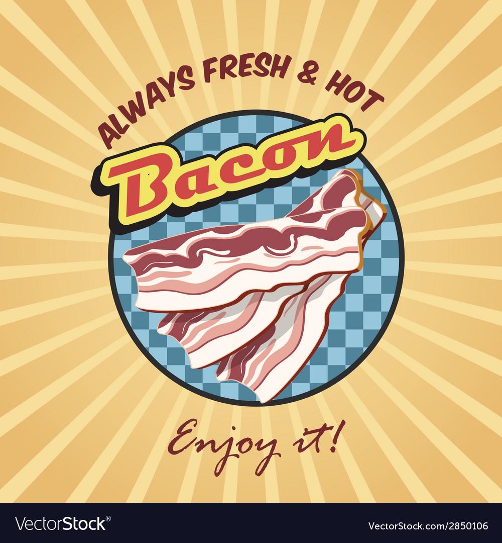 Bacon retro poster vector | Price: 1 Credit (USD $1)