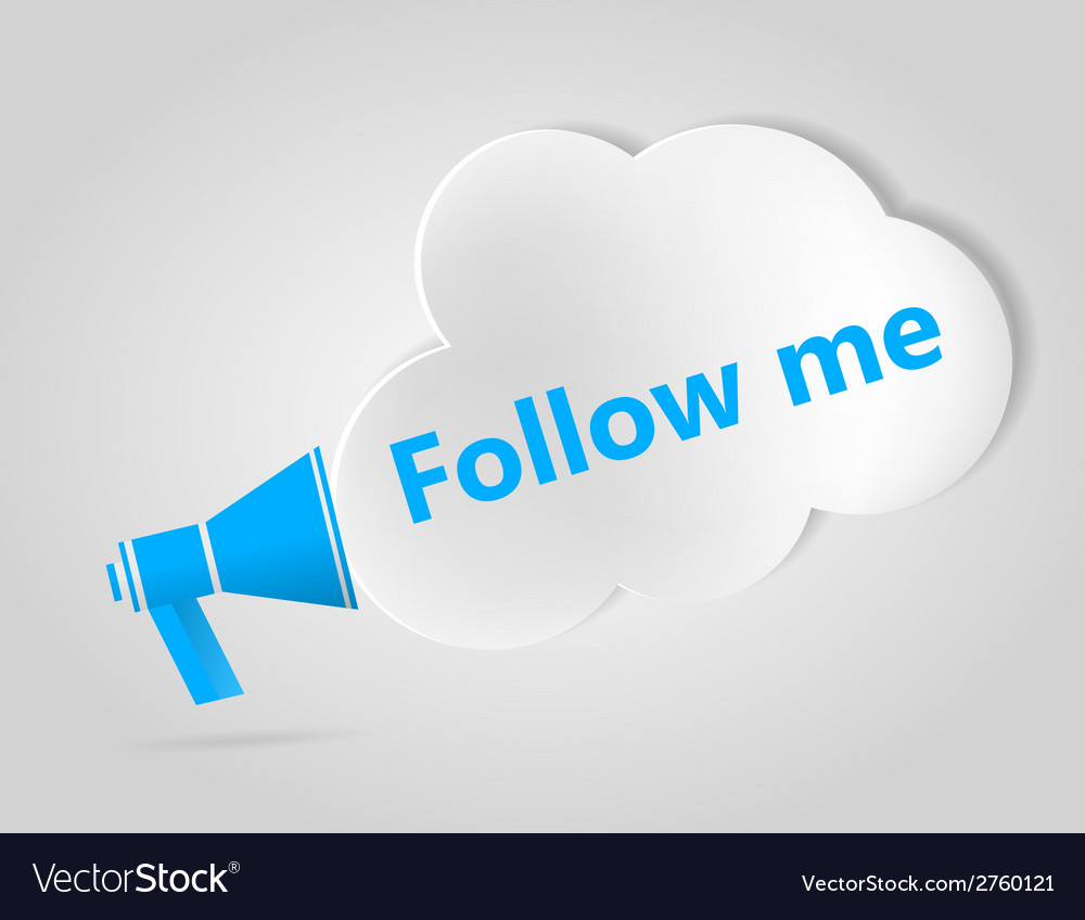 Blue megaphone and cloud with words follow me vector | Price: 1 Credit (USD $1)