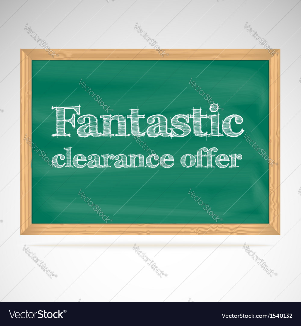 Fantastic clearance offer green chalkboard in a vector | Price: 1 Credit (USD $1)
