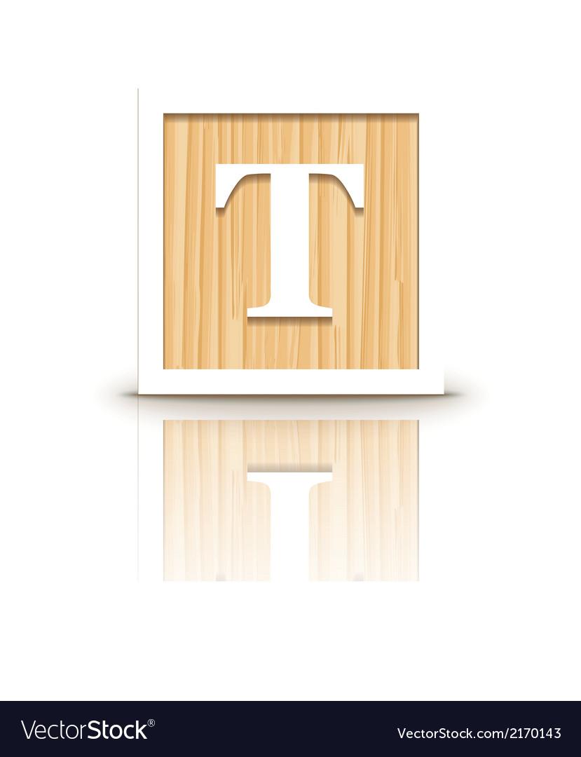 Letter t wooden alphabet block vector | Price: 1 Credit (USD $1)
