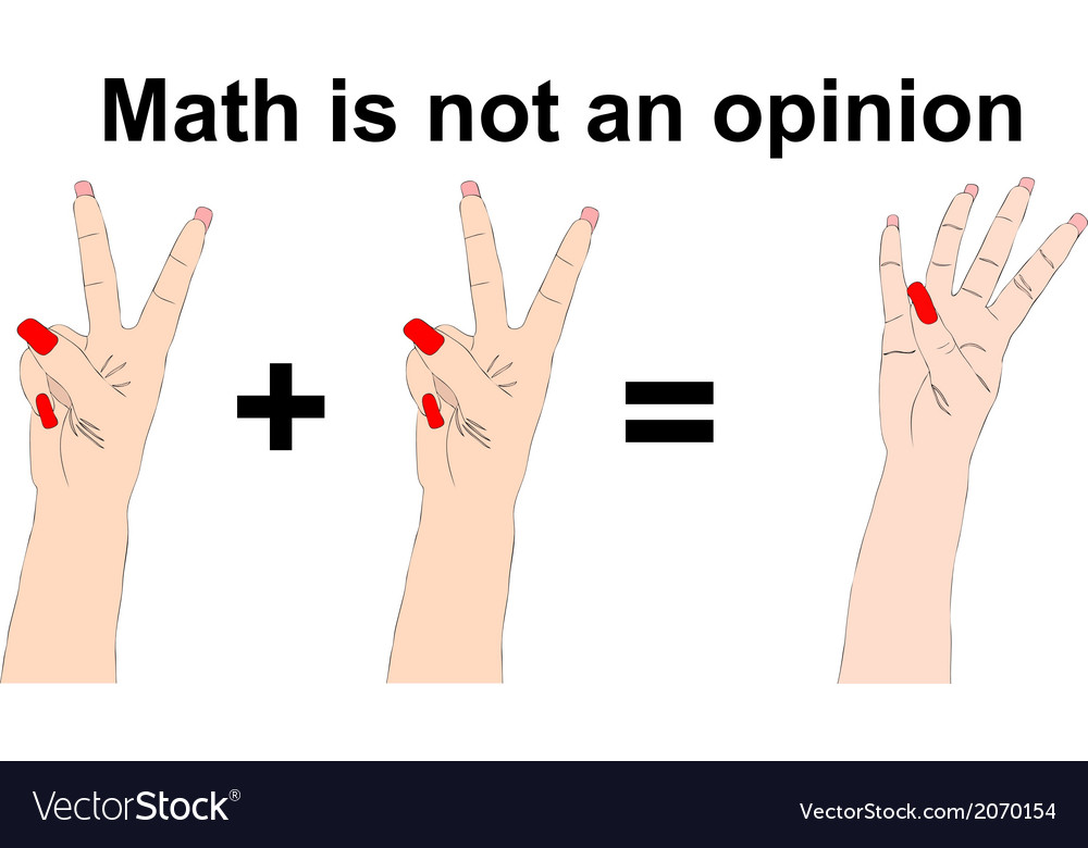 The math is not a opinion two plus two equals four vector | Price: 1 Credit (USD $1)
