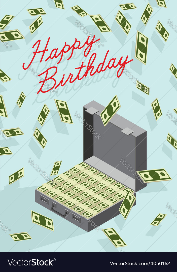 Happy birthday case of money wealth vector | Price: 1 Credit (USD $1)