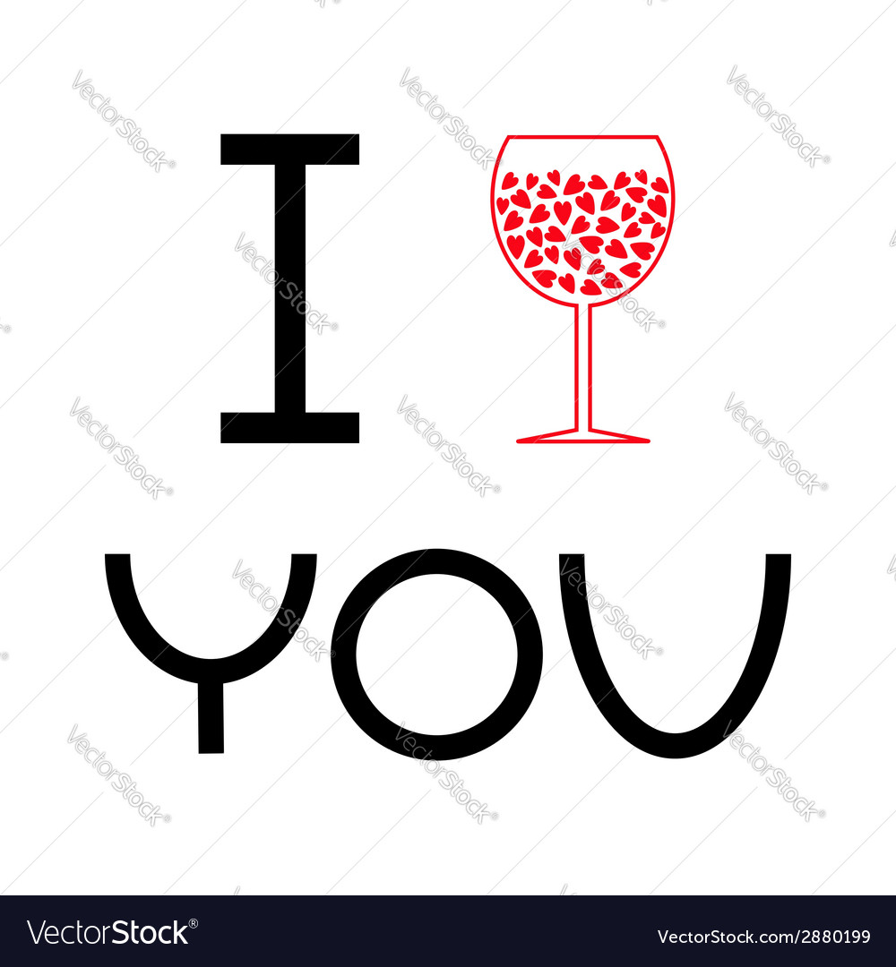 Wine glass with hearts inside i love you card flat vector | Price: 1 Credit (USD $1)