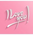 I love you lettering greeting card vector