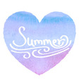 Watercolor heart with insription summer vector
