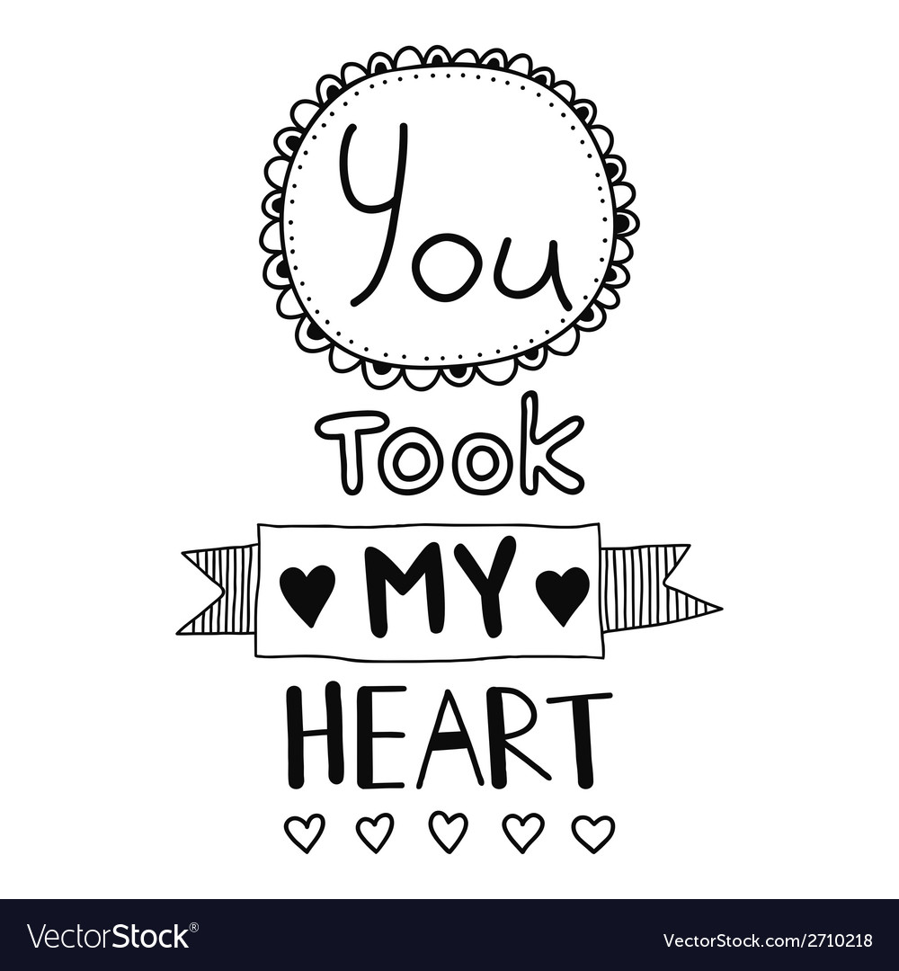 You took my heart quote vector | Price: 1 Credit (USD $1)
