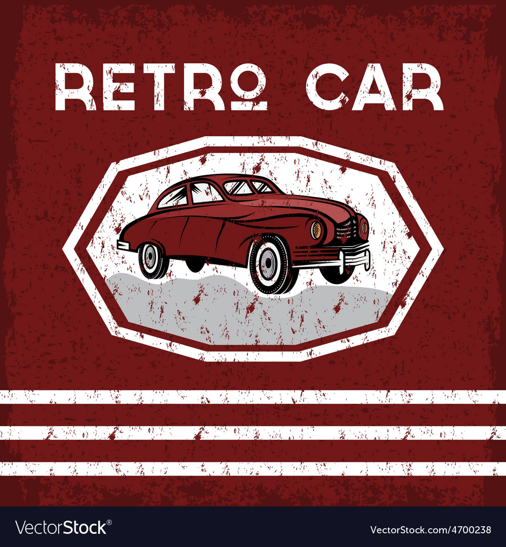 Retro car old vintage grunge poster vector | Price: 1 Credit (USD $1)