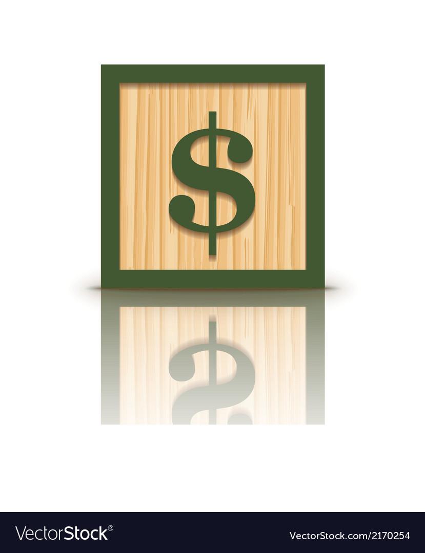 Dollar sign wooden alphabet block vector | Price: 1 Credit (USD $1)