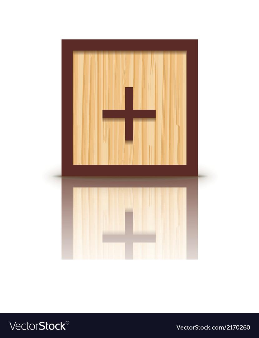 Positive sign wooden alphabet block vector   Price: 1 Credit (USD $1)