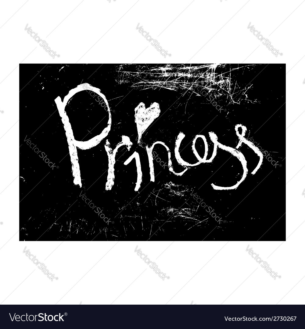 Chalk texture word princess vector | Price: 1 Credit (USD $1)