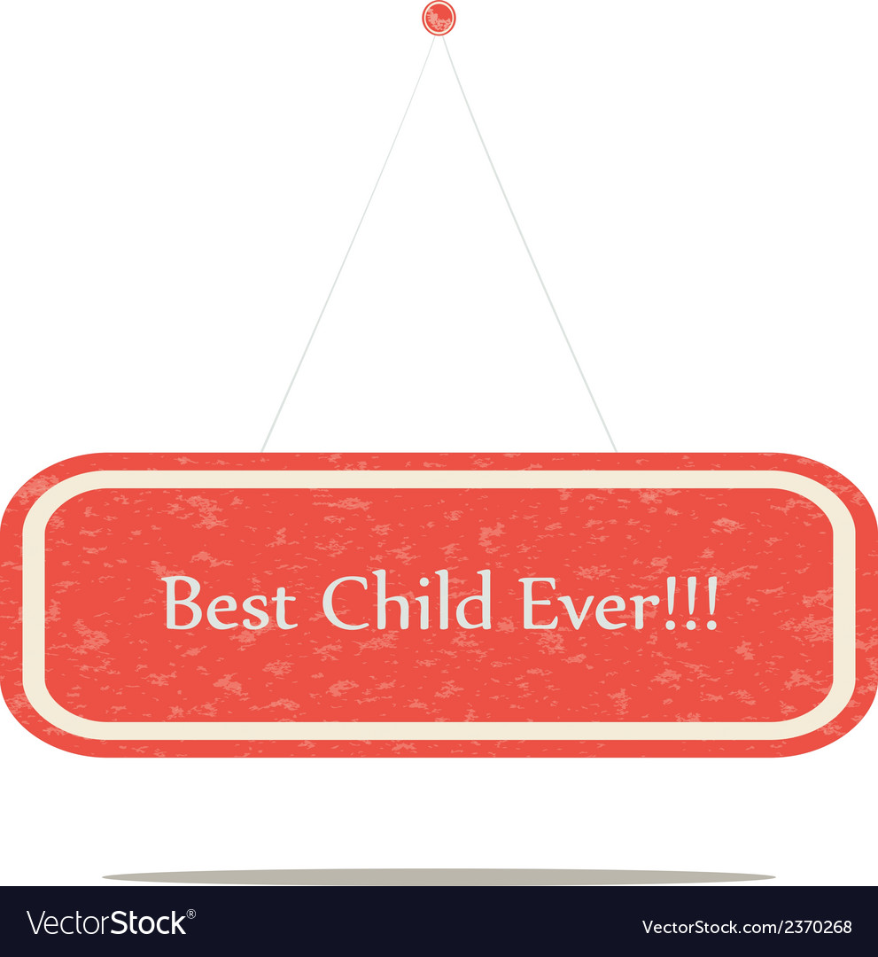Best child ever vector | Price: 1 Credit (USD $1)