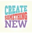Create something new vector