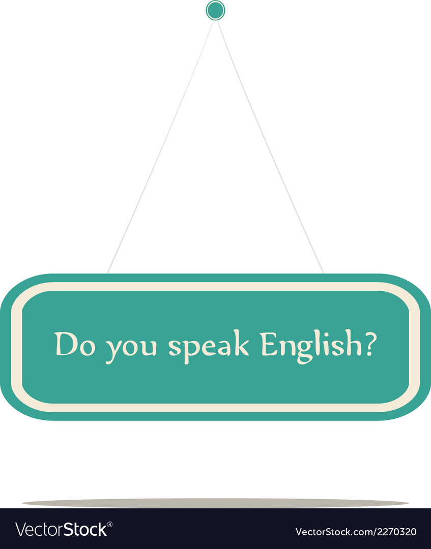 Do you speak english vector | Price: 1 Credit (USD $1)
