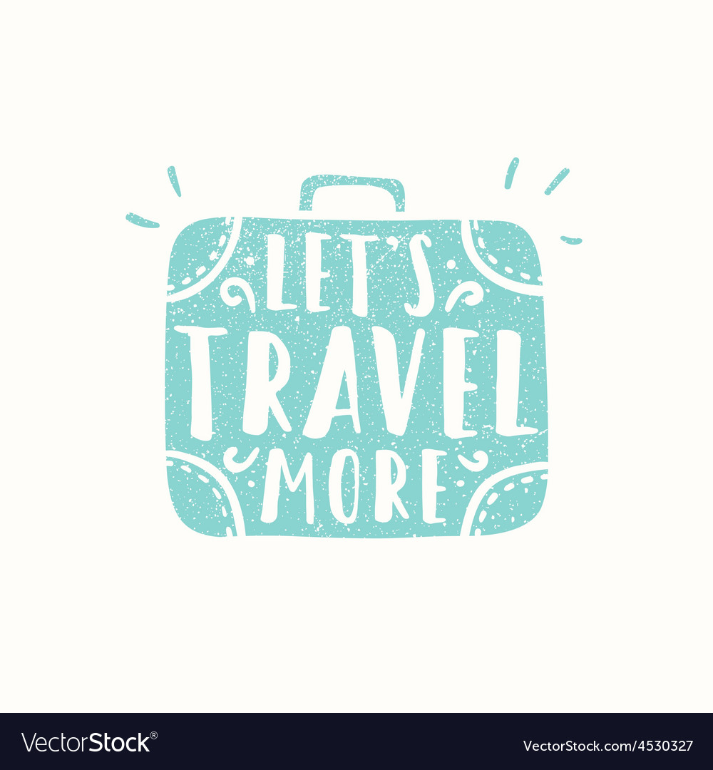 Lets travel more suitcase sihouette vector | Price: 1 Credit (USD $1)