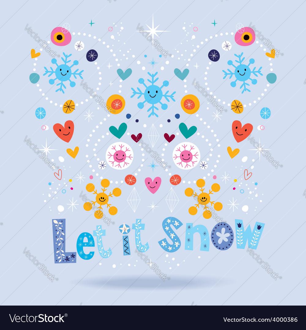 Let it snow design vector | Price: 1 Credit (USD $1)