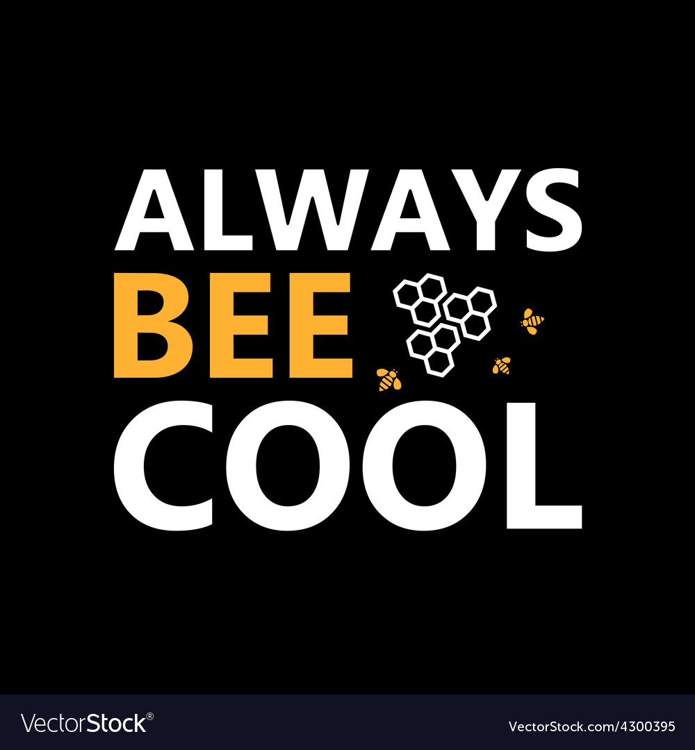Always bee cool  creative grunge quote vector