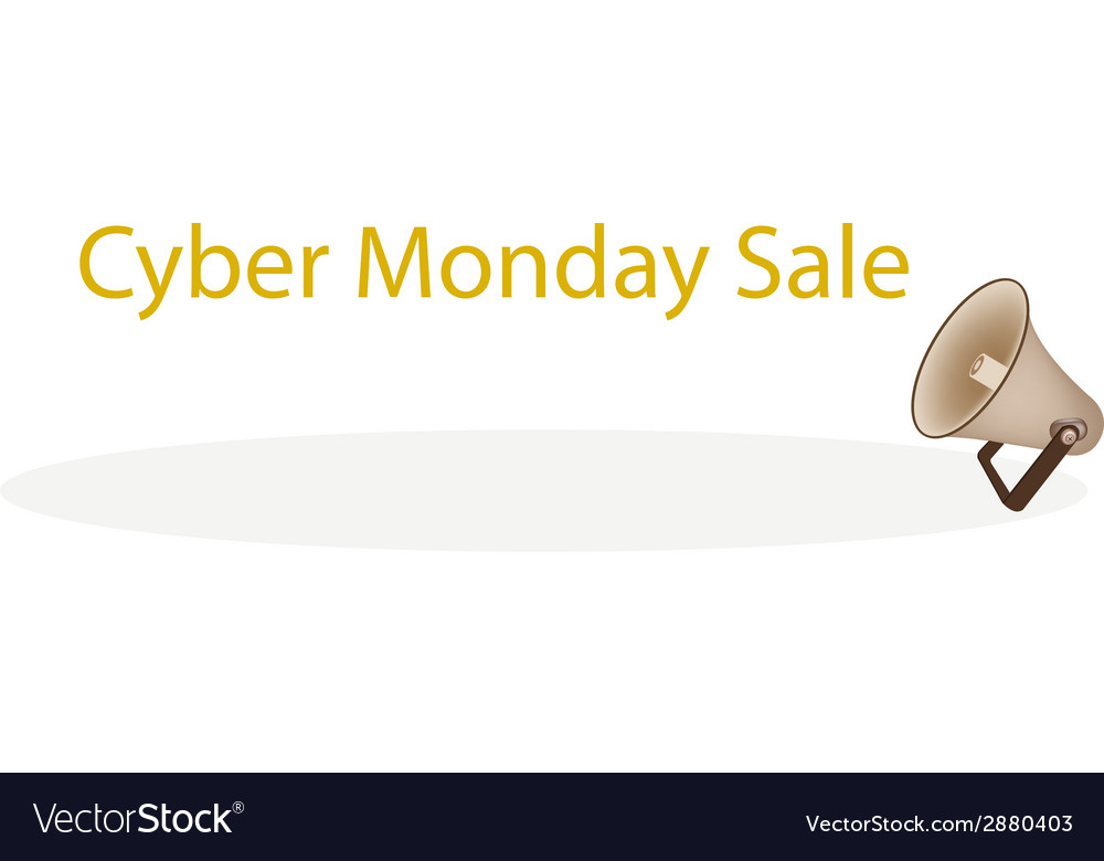 Megaphone shouting word cyber monday sale vector | Price: 1 Credit (USD $1)