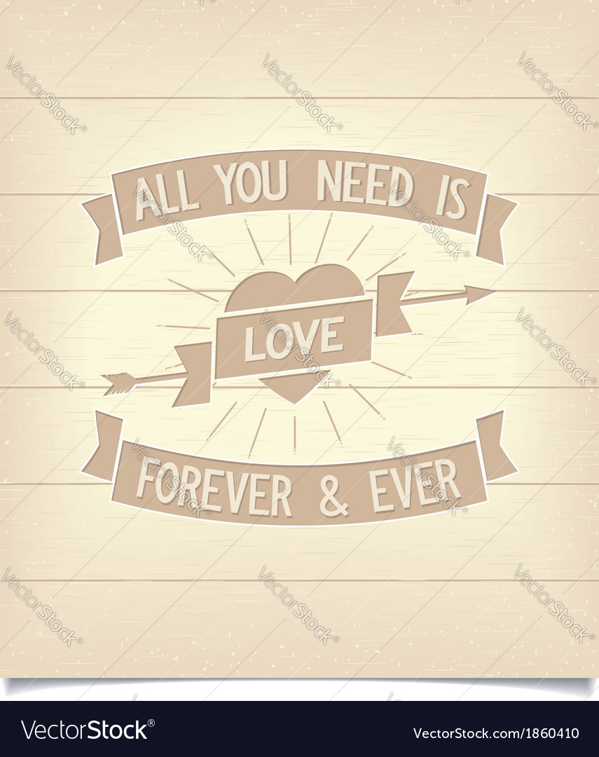 All you need is love phrase on wood signboard vector | Price: 1 Credit (USD $1)