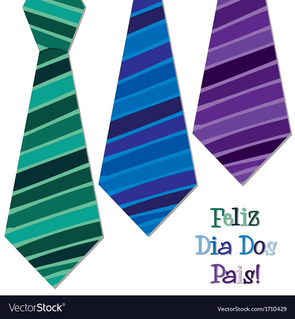 Bright portuguese happy fathers day neck tie card vector | Price: 1 Credit (USD $1)