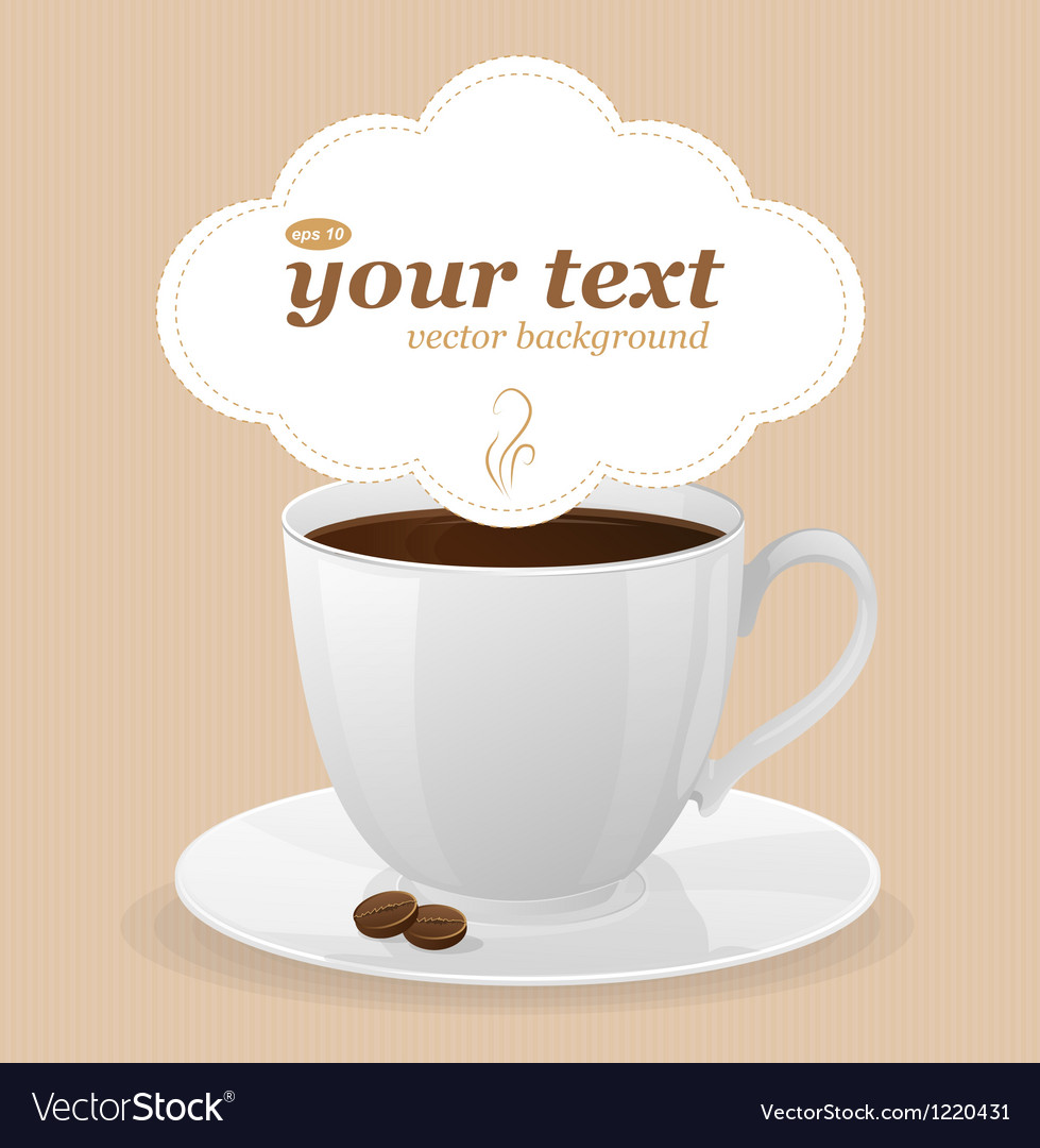 White cup of coffee and text vector | Price: 3 Credit (USD $3)