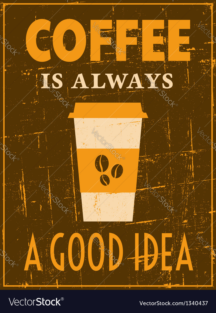 Grungy coffee poster vector | Price: 1 Credit (USD $1)