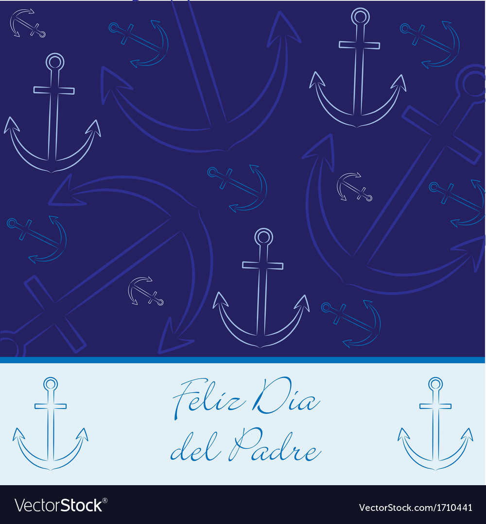 Spanish hand drawn anchor happy fathers day card vector | Price: 1 Credit (USD $1)