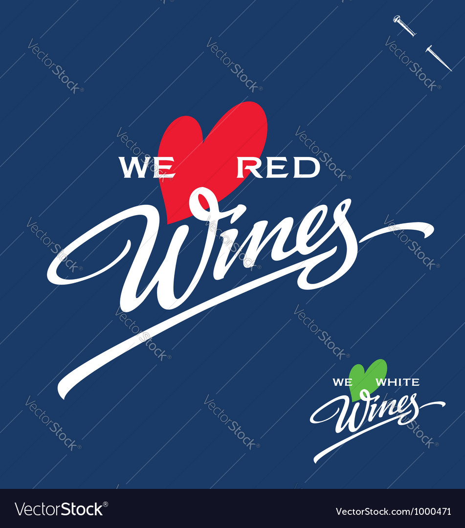 We love wines hand lettering vector | Price: 1 Credit (USD $1)