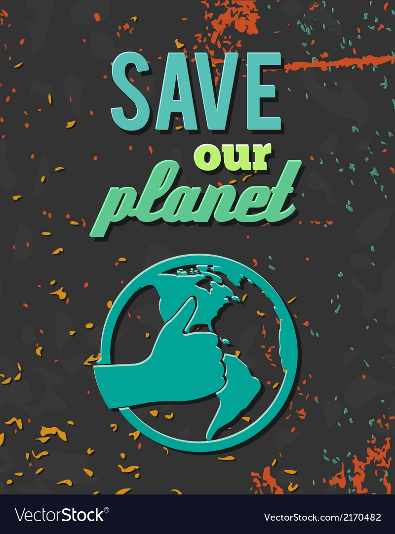 Save planet globe poster vector | Price: 1 Credit (USD $1)