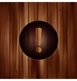 Exclamation danger attention iconwooden texture vector
