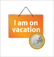 I am on vacation and euro vector