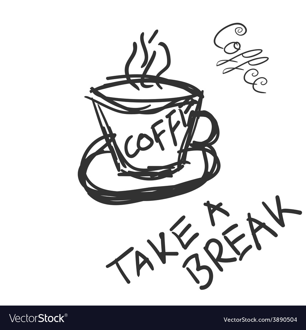 Cup of coffee with message to break vector | Price: 1 Credit (USD $1)
