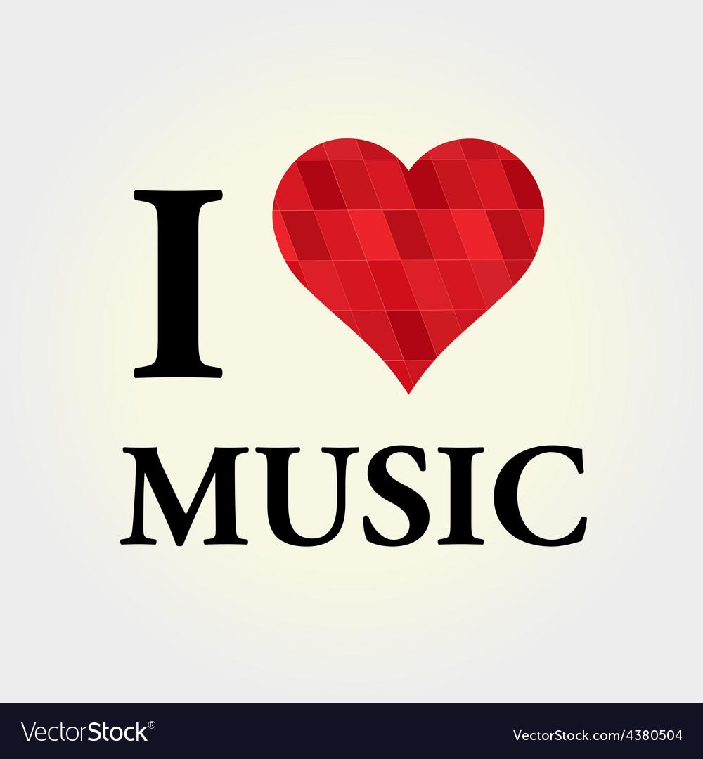 I love music vector | Price: 1 Credit (USD $1)