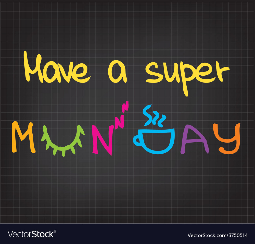 Have a super monday vector | Price: 1 Credit (USD $1)