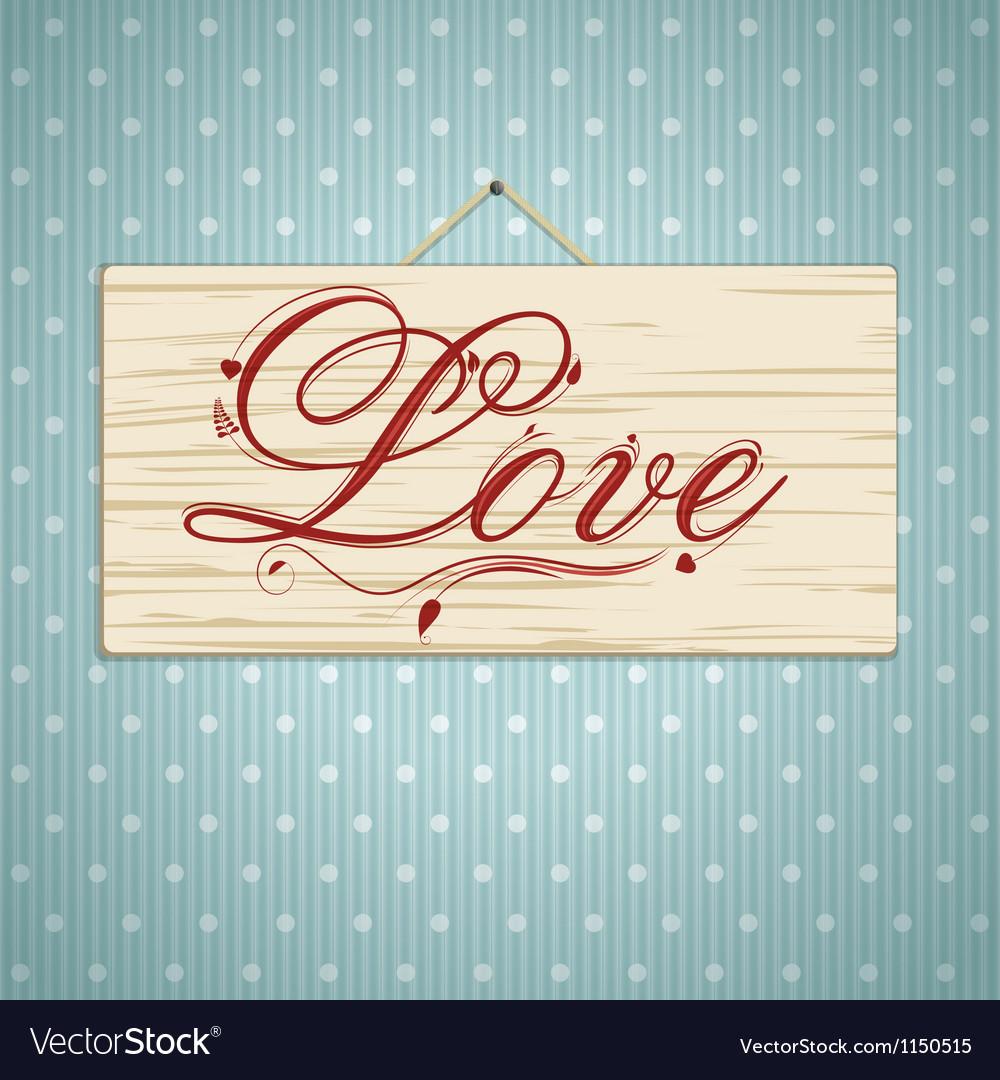Love script on wood vector   Price: 1 Credit (USD $1)