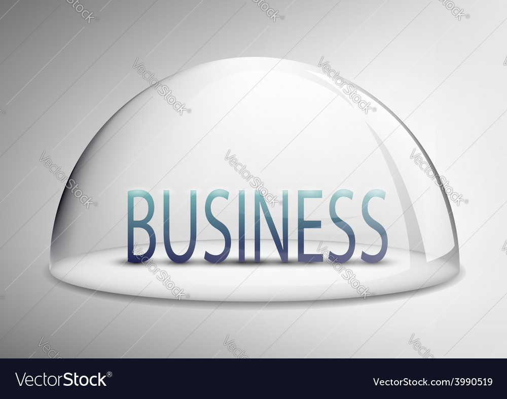 Word business is under a glass dome vector | Price: 1 Credit (USD $1)