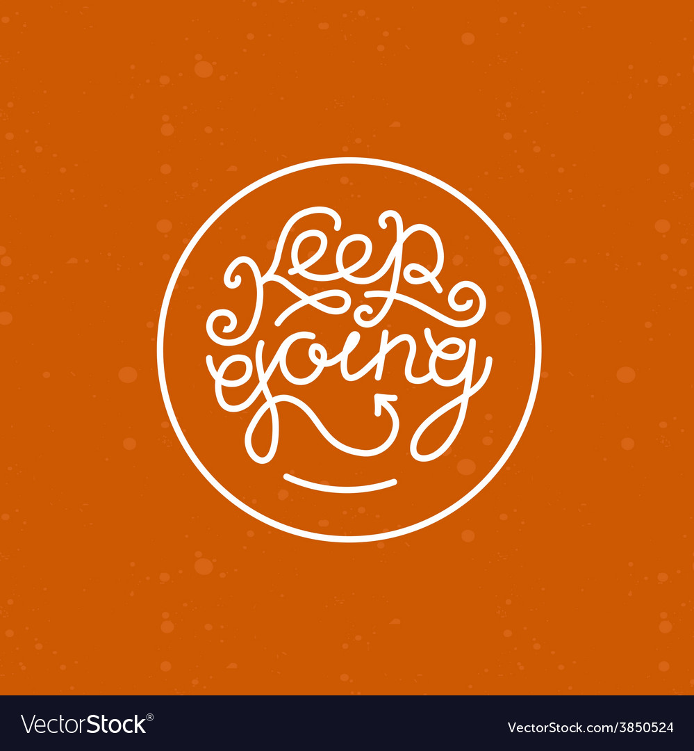 Keep going lettering vector | Price: 1 Credit (USD $1)