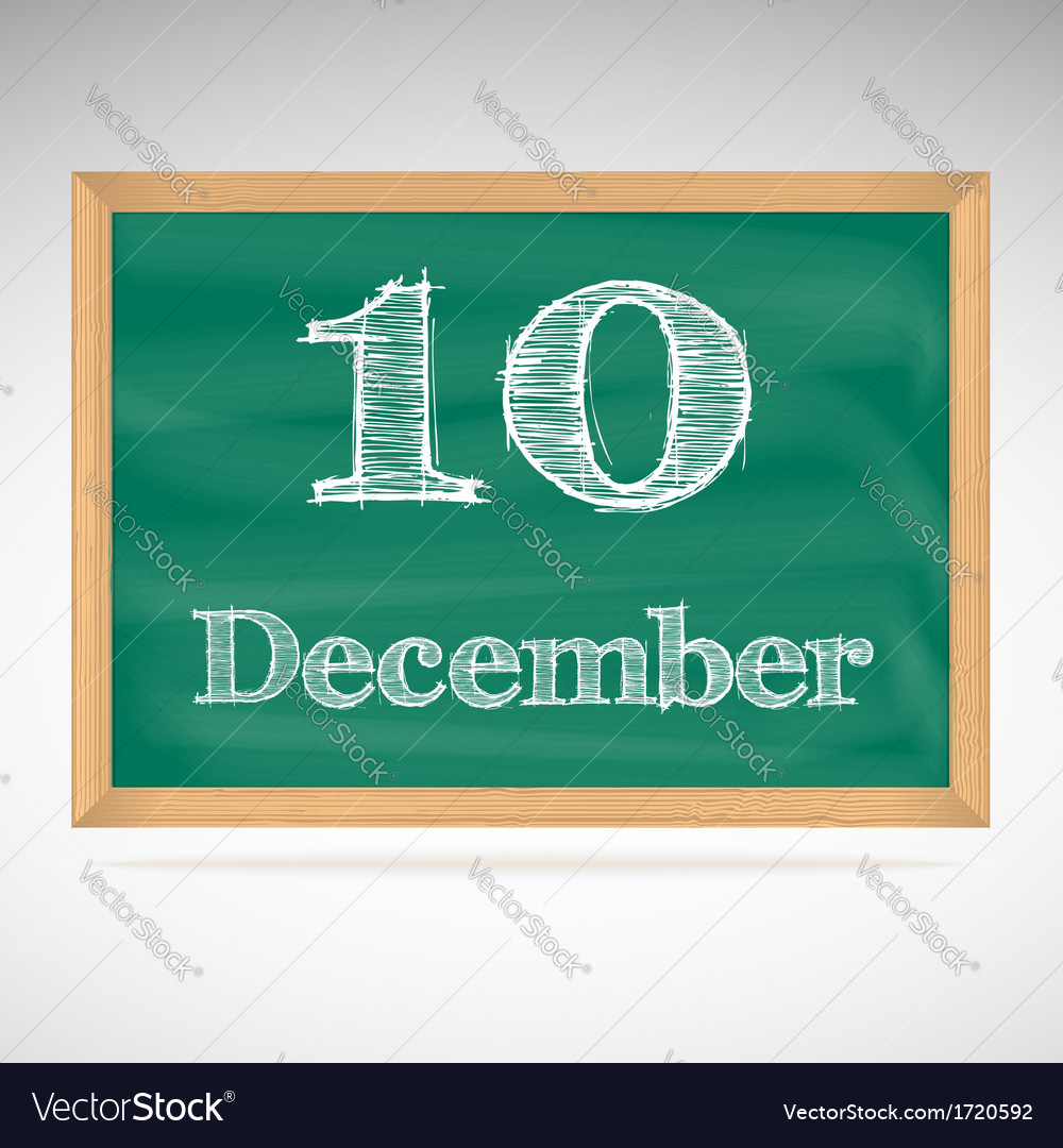 December 10 inscription in chalk on a blackboard vector | Price: 1 Credit (USD $1)